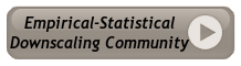 [Empirical Statistical Downscaling Community button]