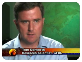 [Thomas Delworth of NOAA GFDL appearing on AccuWeather.com Headline: Earth - Aug 2007]